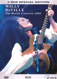 Cover Willy DeVille - The Berlin Concerts 2002 [DVD]